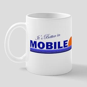 Its Better in Mobile, Alabama Mug
