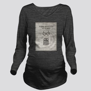 Time Enough at Last Long Sleeve Maternity T-Shirt
