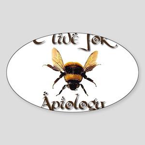I Live For Apiology 3 Oval Sticker