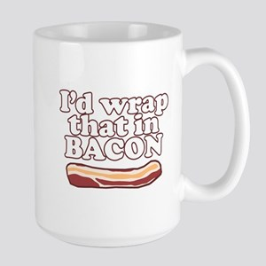 Funny Saying - I'd wrap that in BACON! Mugs