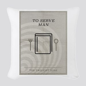 To Serve Man Woven Throw Pillow