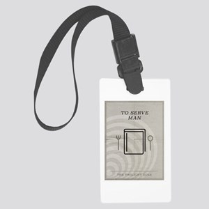 To Serve Man Large Luggage Tag