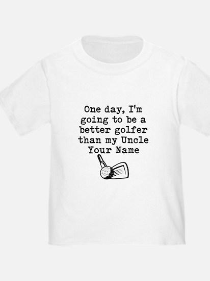 Better Golfer Than My Uncle T-Shirt