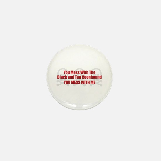 Mess With Black and Tan Mini Button
