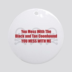 Mess With Black and Tan Ornament (Round)