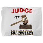 JUDGE Pillow Sham