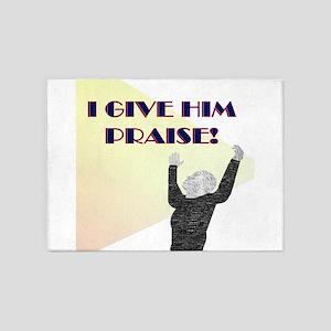 I Give Him Praise 5'x7'area Rug