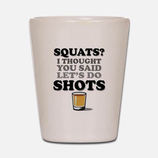 Squats and Shots Shot Glass