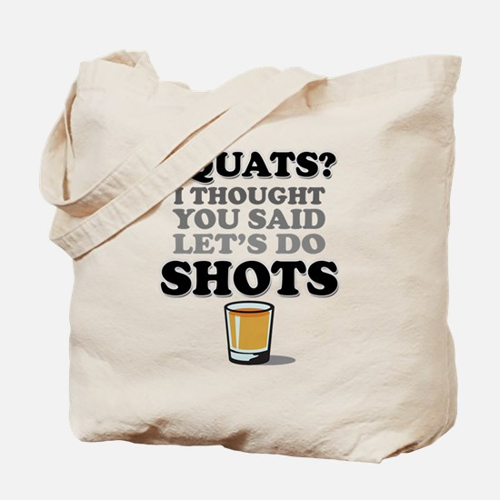 Squats and Shots Tote Bag