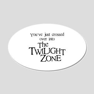 Into The Twilight Zone 22x14 Oval Wall Peel