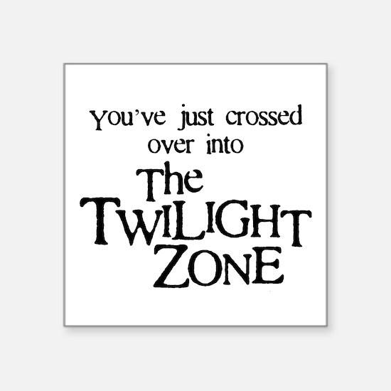 """Into The Twilight Zone Square Sticker 3"""" x 3"""""""