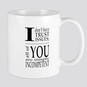 I don't have trust issues Mugs