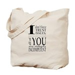 I don't have trust issues Tote Bag