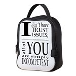 I don't have trust issues Neoprene Lunch Bag