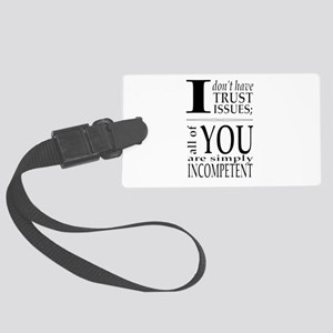 I don't have trust issues Luggage Tag