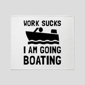 Work Sucks Boating Throw Blanket