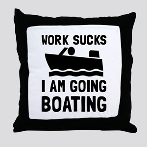 Work Sucks Boating Throw Pillow