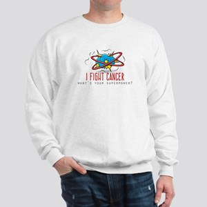 I Fight Cancer Sweatshirt