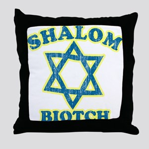 Shalom Biotch Throw Pillow