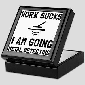 Work Sucks Metal Detecting Keepsake Box