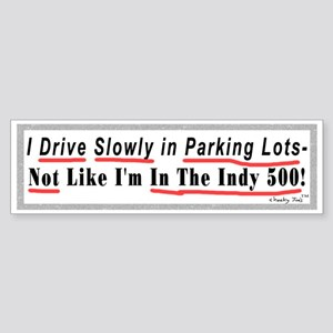 Not Indy 500 Bumper Sticker