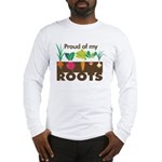 Proud of my Roots Long Sleeve T-Shirt