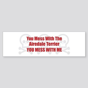 Mess With Airedale Bumper Sticker
