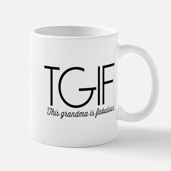 TGIF This grandma is fabulous Mugs