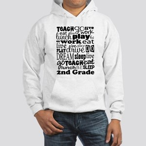 2nd Grade Teacher quote Hooded Sweatshirt
