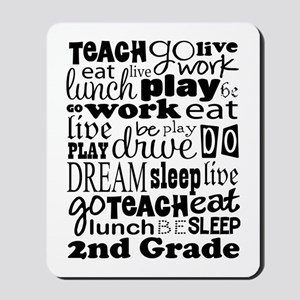 2nd Grade Teacher quote Mousepad