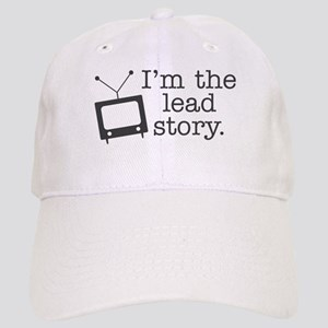 I'm the lead story. Baseball Cap