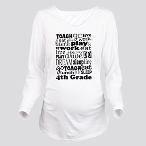 4th Grad Teacher quo Long Sleeve Maternity T-Shirt