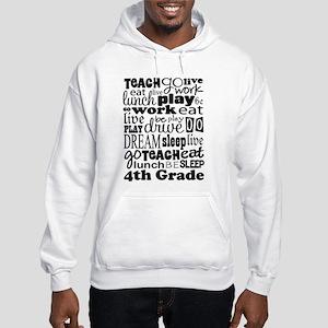 4th Grad Teacher quote Hooded Sweatshirt
