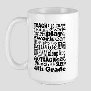 4th Grad Teacher quote Large Mug