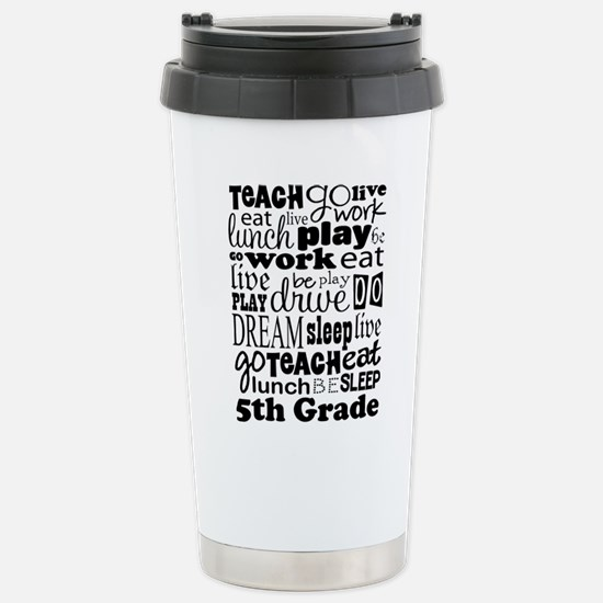 5th Grade Teacher Quote Stainless Steel Travel Mug