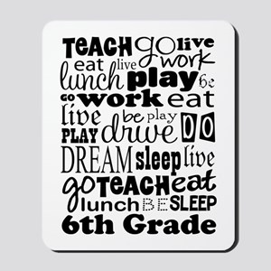 6th Grade Teacher Quote Mousepad
