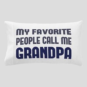 My Favorite People Call Me Grandpa Pillow Case