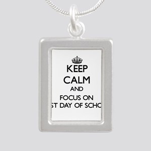 Keep Calm and focus on First Day Of School Necklac