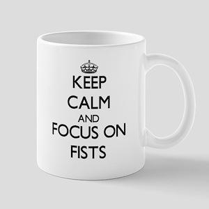 Keep Calm and focus on Fists Mugs