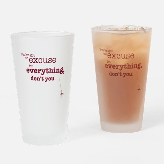 Excuse for Everything Drinking Glass