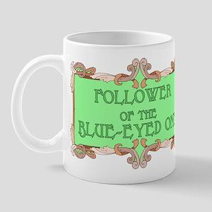 Follower of the blue-eyed one Mug