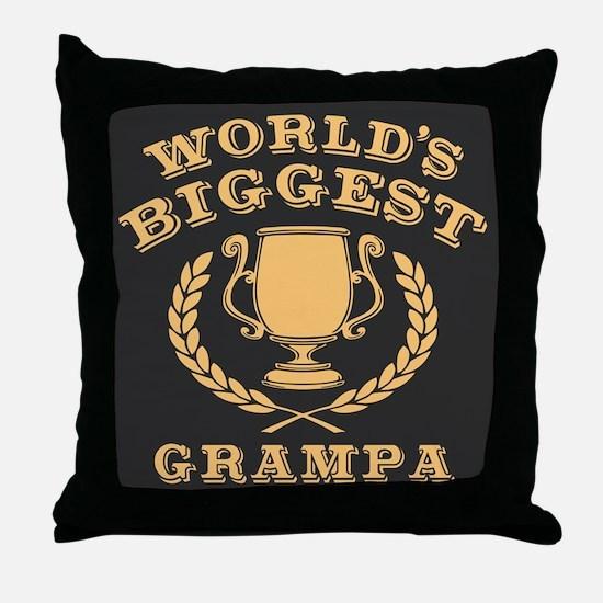 World's Biggest Grampa Throw Pillow