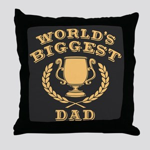 World's Biggest Dad Throw Pillow