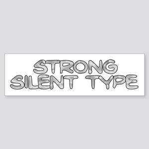 Strong Silent Type Bumper Sticker