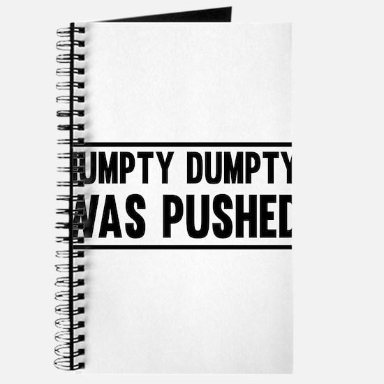 Humpty Dumpty Was Pushed Journal