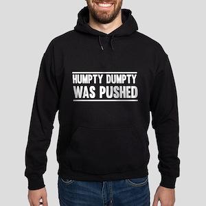 Humpty Dumpty Was Pushed Hoodie