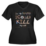 Kill Myself Women's Plus Size V-Neck Dark T-Shirt