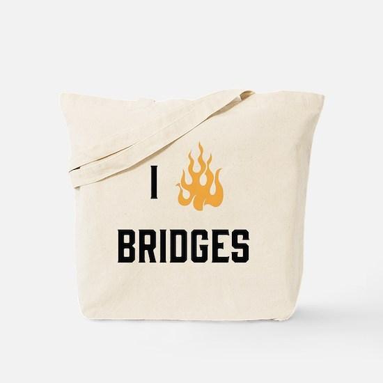 I Burn Bridges Tote Bag