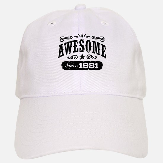 Awesome Since 1981 Baseball Baseball Cap