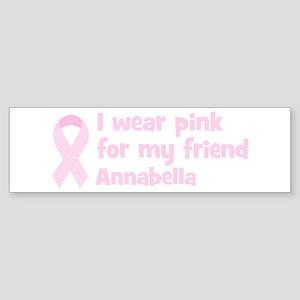 Friend Annabella (wear pink) Bumper Sticker